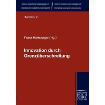 Innovation durch Grenzberschreitung by Hamburger & Franz