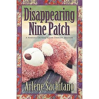 Disappearing Nine Patch by Sachitano & Arlene