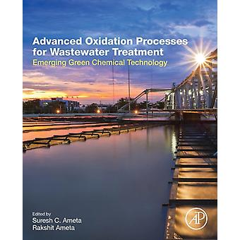 Advanced Oxidation Processes for Wastewater Treatment by Suresh Ameta