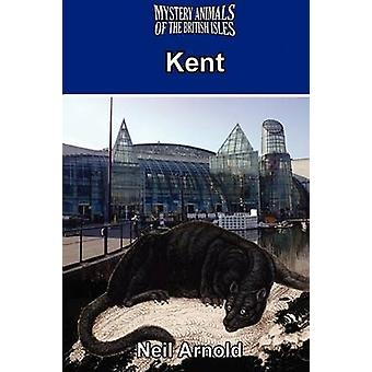 Mystery Animals of the British Isles Kent by Arnold & Neil