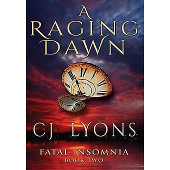 A Raging Dawn by Lyons & CJ