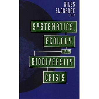 Systematics - Ecology - and the Biodiversity Crisis - 9780231075282 B