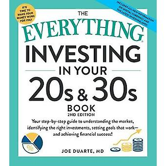 The Everything Guide to Investing in Your 20s & 30s - Your Step-by