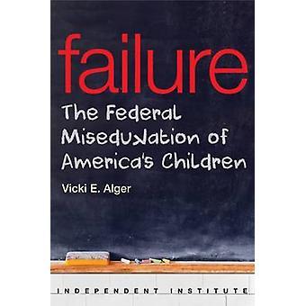 Failure by Vicki E. Alger - 9781598132120 Book