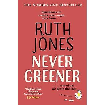 Never Greener by Ruth Jones - 9781784162221 Book