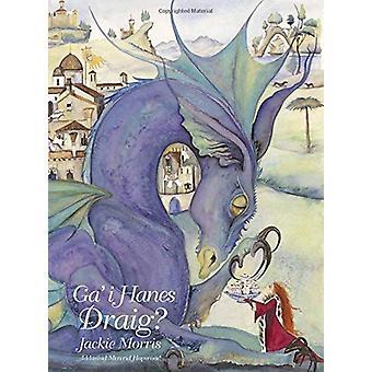Ga'i Hanes Draig? by Jackie Morris - 9781913134396 Book