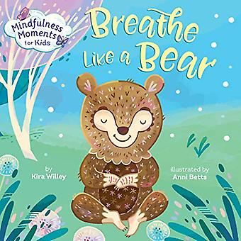 Mindfulness Moments for Kids - Breathe Like a Bear by Kira Willey - 97