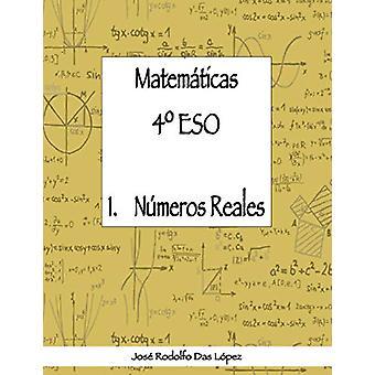 Matem+ticas 41/4 Eso - 1. Noemero Reales by Jose Rodolfo Das Lopez -