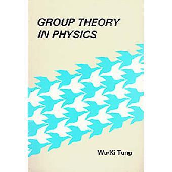 Group Theory in Physics by Wu-Ki Tung - 9789971966577 Book