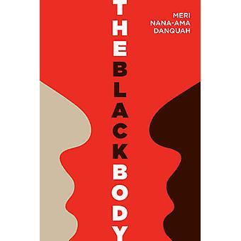 The Black Body by Meri Nana-Ama Danquah - 9781583228890 Book
