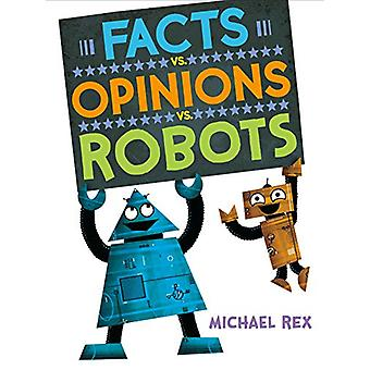 Facts vs. Opinions vs. Robots by Michael Rex - 9781984816269 Book