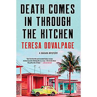Death Comes In Through The Kitchen - A Cuban Mystery by Teresa Dovalpa