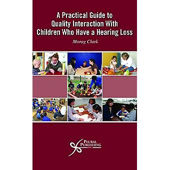 A Practical Guide to Quality Interaction with Children Who Have a Hea