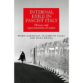 Internal Exile in Fascist Italy - History and Representations of <I>Co