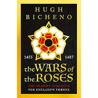 The Wars of the Roses by Hugh Bicheno - 9781789544725 Book