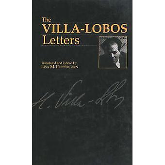 The Villa-Lobos Letters by Heitor Villa-Lobos - 9780907689287 Book