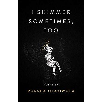 I Shimmer Sometimes - Too by Porsha O - 9781943735457 Book