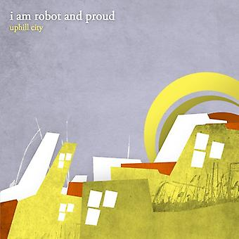 I Am Robot & Proud - Uphill City [CD] USA import