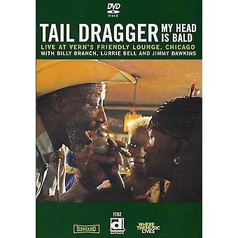Tail Dragger & His Chicago Blues Band - My Head Is Bald-Live at Vern's Friendly Lounge Chi [DVD] USA import