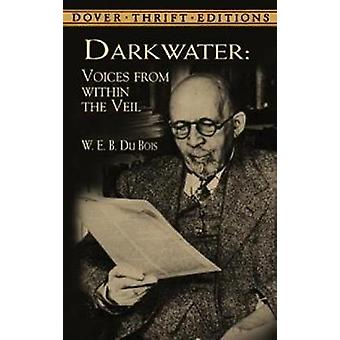 Darkwater Voices from within the Veil by W E B Du Bois