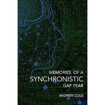 Memories of a Synchronistic Gap Year by Cole & Andrew