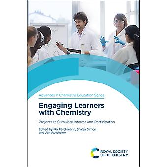 Engaging Learners with Chemistry by Contributions by Ilka Parchmann & Contributions by Odilla Finlayson & Contributions by Stefanie Herzog & Contributions by Shirley Simon & Contributions by Ron Blonder & Contributions by Stefan Schwarz