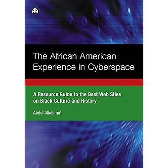 The African American Experience in Cyberspace by Alkalimat & Abdul