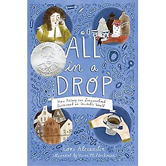 All in a Drop: How Antony� van Leeuwenhoek Discovered an Invisible World