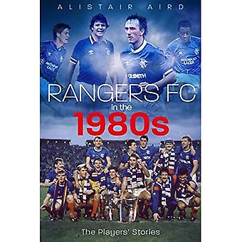 Rangers FC in the 1980s: The Players' Stories