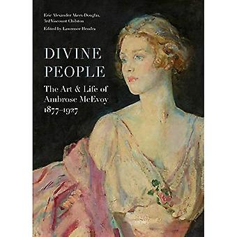 Divine People: the Art and� Life of Ambrose Mcevoy (1877-1927)