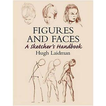 Figures and Faces - A Sketcher's Handbook by Hugh Laidman - 9780486437