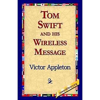 Tom Swift and His Wireless Message by Victor Appleton - II - 97814218