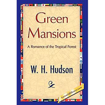 Green Mansions by H Hudson W H Hudson - 9781421847672 Book