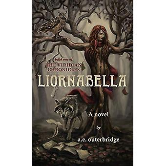 Liornabella by A E Outerbridge - 9781773701196 Book