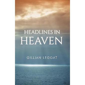 Headlines in Heaven by Gillian Leggat - 9781784652593 Book