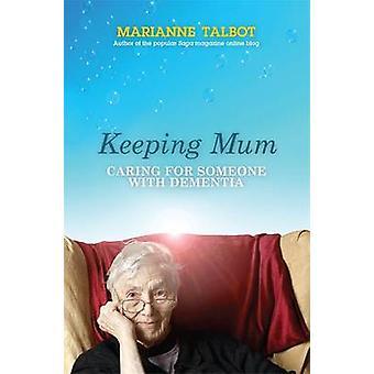 Keeping Mum - Cuidado de alguien con demencia por Marianne Talbot - 97