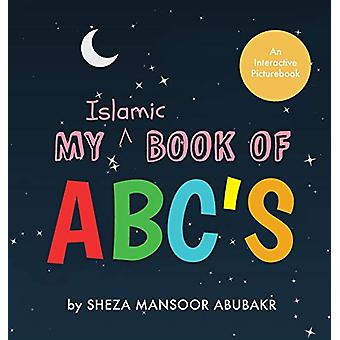 My Islamic Book of ABC's by Sheza Mansoor Abubakr - 9781916070677 Book