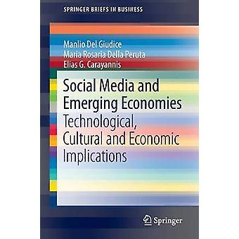 Social Media and Emerging Economies - Technological - Cultural and Eco