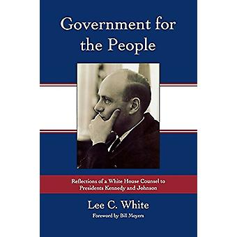 Government for the People - Reflections of a White House Counsel to Pr