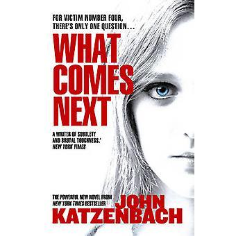 What Comes Next by John Katzenbach