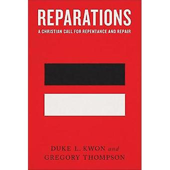 Reparations A Christian Call for Repentance and Repair