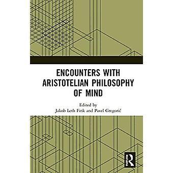 Möten med aristoteles sinnesfilosofi av Redigerad av Pavel Gregoric & Redigerad av Jakob Leth Fink