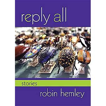 Reply All  Stories by Robin Hemley