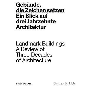 Gebaude die Zeichen setzen  Landmark Buildings by Edited by Christian Schittich
