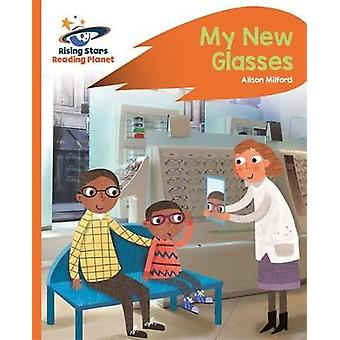 Reading Planet - My New Glasses - Orange: Rocket Phonics