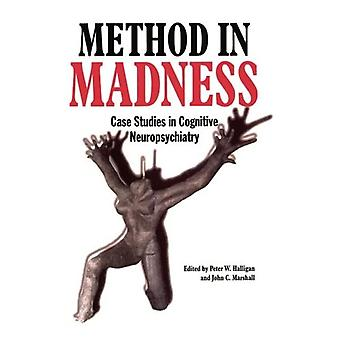 Method in Madness: Case Studies in Cognitive Neuropsychiatry