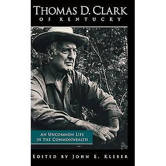 Thomas D. Clark du Kentucky - Une vie peu commune dans le Commonwealth par