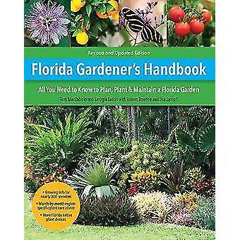 Florida Gardener's Handbook 2nd Edition All you need to know to plan plant  maintain a Florida garden