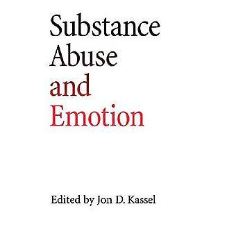 薬物乱用、ジョン d. カッセル - 9781433805349 本で感情