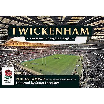 Twickenham - Home of England Rugby af Phil McGowan - i Associatio